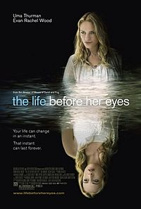 Смотреть онлайн Вся жизнь перед глазами / The Life Before Her Eyes Ума Турман Триллер 2007 США